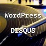 DISQUSでWordPressのコメント欄をパワーアップしよう!